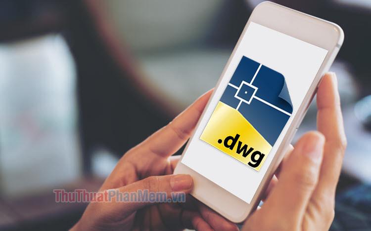 Top 5 ứng dụng đọc file DWG trên điện thoại