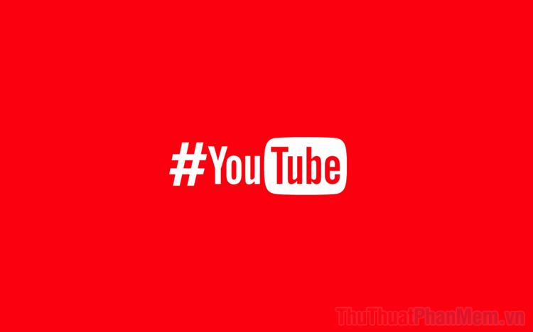 Cách tìm kiếm Video trên Youtube bằng Hashtag