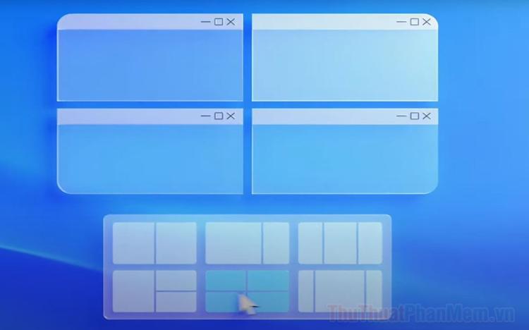 Cách chia bố cục ứng dụng trên màn hình Windows 11