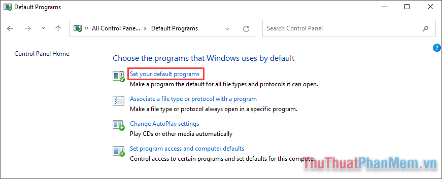 Chọn Set your default programs và tiến hành thiết lập tương tự như trong settings