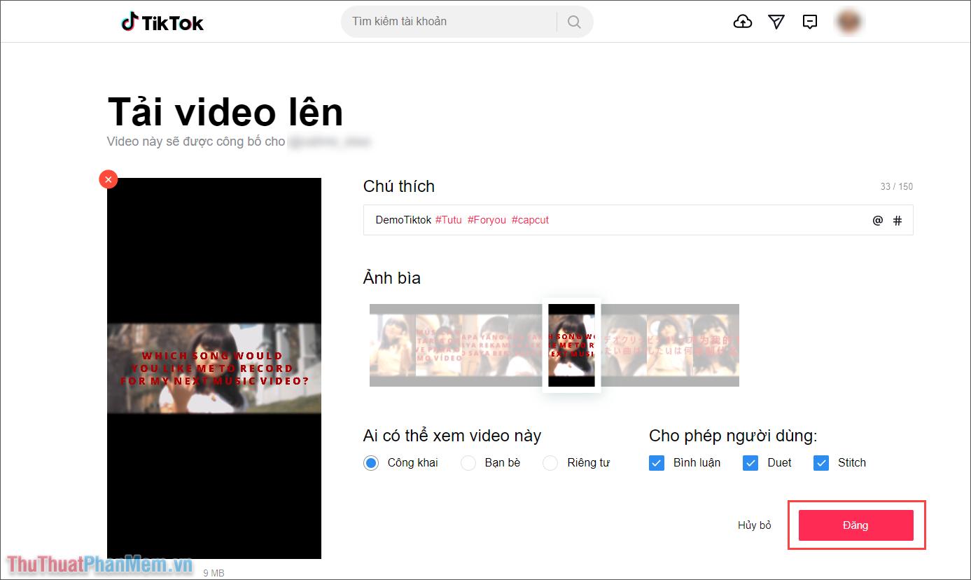 Nhấn vào Đăng để bắt đầu đăng tải Video lên Tiktok