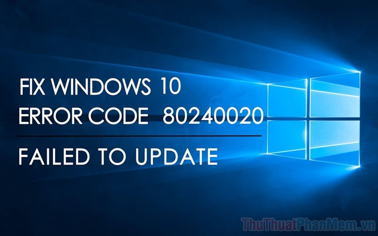 Cách sửa lỗi 0x8024001 khi Update Windows
